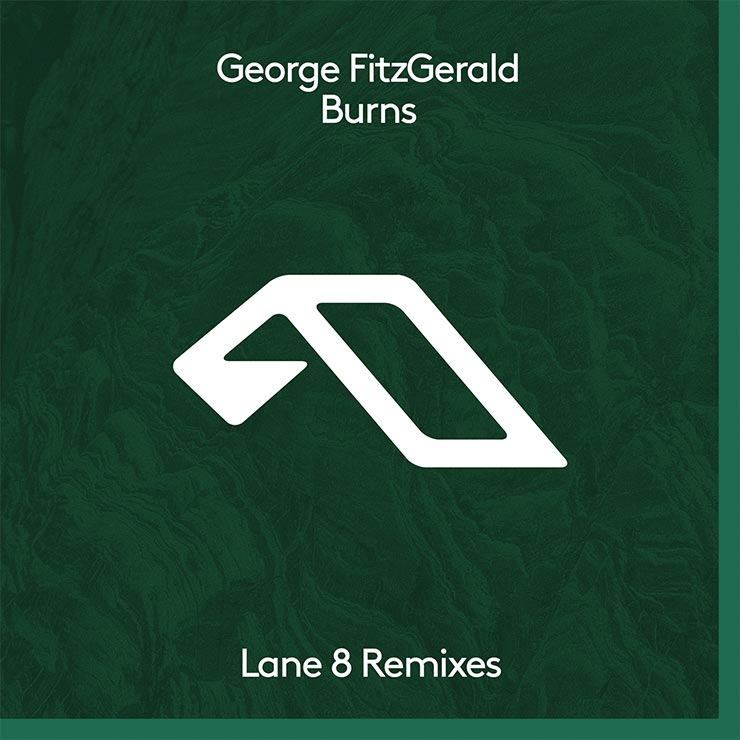 Geroge Fitzgerald 'Burns' (Lane 8 Remixes)
