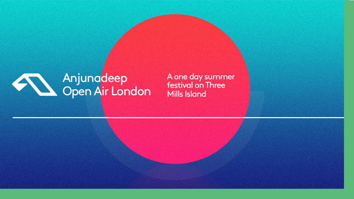 Anjunadeep Open Air Impresses with First London Lineup